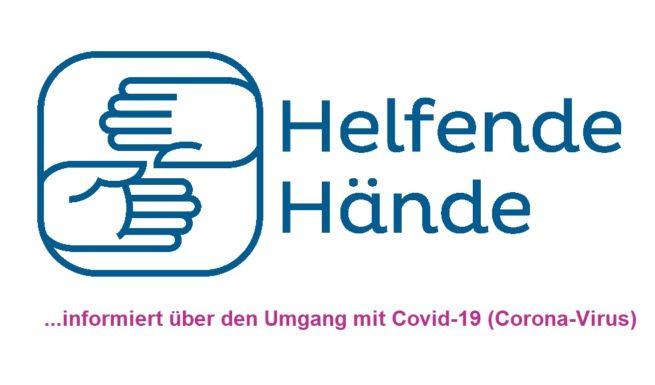 Die Einrichtungen von Helfende Hände informieren über den Umgang mit Covid-19 (Corona-Virus)